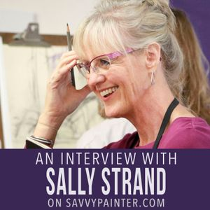 The Process of Artistic Development, with Sally Strand