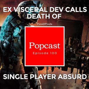 Death of Single Player Gaming is absurd says Ex-Visceral Dev - Episode 100