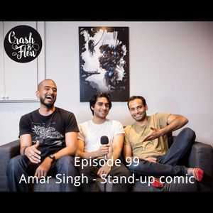 Episode 99 - Amar Singh - Stand-up comic