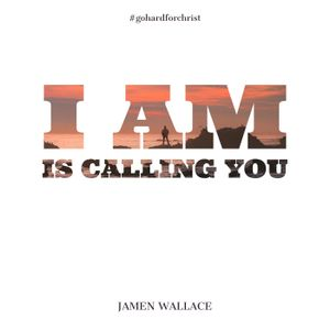 I AM is Calling You