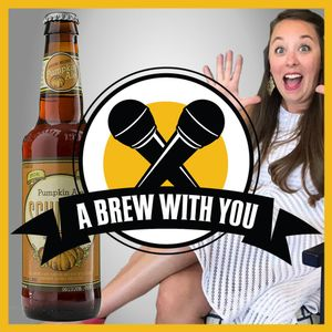 A Brew With You, Ep. 106 - Mary Carrell Bartlett