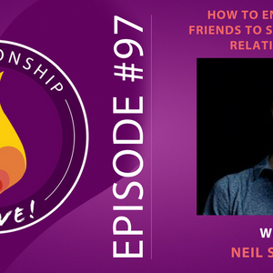 97: How to Enlist Your Friends to Support Your Relationship