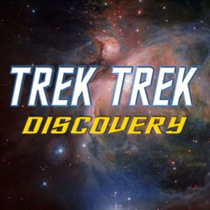 Trek Trek: Discovery – Episode 13 – What's Past Is Prologue