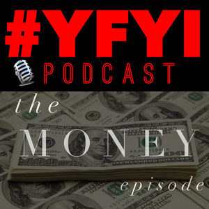 #YFYI Podcast 072 - The Money Episode #TME vol. 4