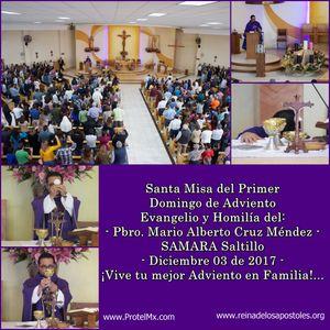 Homilía Del 1er Domingo de Adviento - P. Mario Cruz - 3.Dic.2017 - SAMARA Saltillo