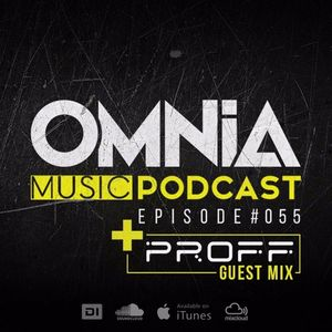Omnia Music Podcast #055 / incl. PROFF Guestmix (28-06-2017)