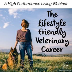 The Lifestyle Friendly Veterinary Career Podcast