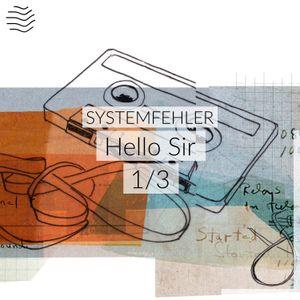 Hello Sir (Teil 1)