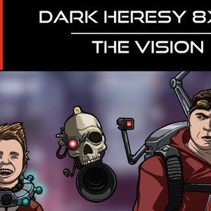 Dark Heresy 8x06 - The Vision