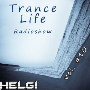 Helgi - Trance Life Radioshow #10
