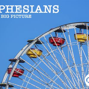 Ephesians - The Big Picture Week 3: The Power of the King