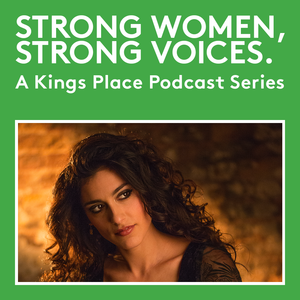 Strong Women, Strong Voices: Mor Karbasi - A Kings Place Podcast