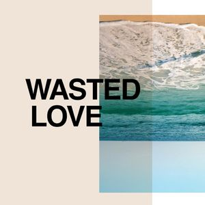 1 John: Wasted Love