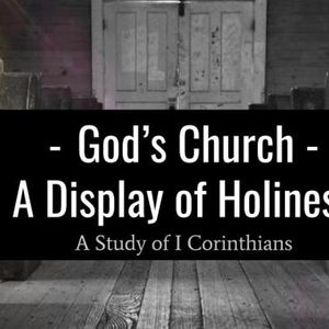 1 Corinthians – God's Church: A Display of Holiness – Forgiveness