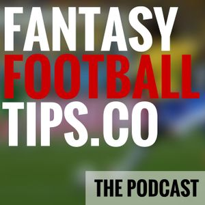 Fantasy Premier League Podcast - Game Week 29 - FPL Tips
