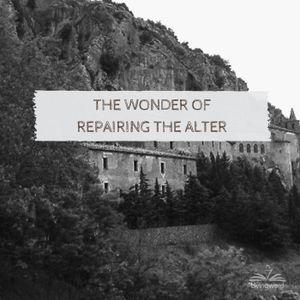 The Wonder of Repairing The Alter