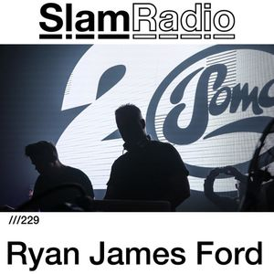#SlamRadio - 229 - Ryan James Ford