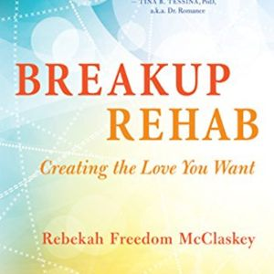 Guest: Rebekah Freedom McClaskey author of Breakup Rehab: Creating the Love You Want