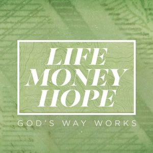life Money Hope :: Guest Speaker: Steve Miller - Audio