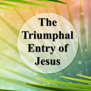 The Triumphal Entry of Jesus