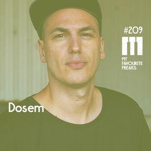 My Favourite Freaks Podcast #209 Dosem