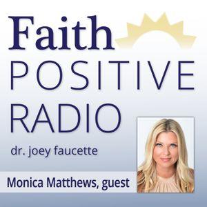 Faith Positive Radio: Monica Matthews