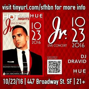 Jr. Live @ Hot Bachata Nights - Oct 23 2016 - Promo Mixtape by DJ Dravid