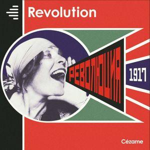1917, La bande-son d'une révolution - EPISODE 1 : Un grand vent de liberté, disait ma grand-mère
