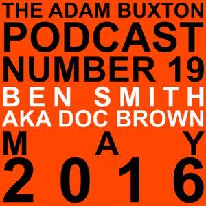 EP.19 - BEN SMITH AKA DOC BROWN