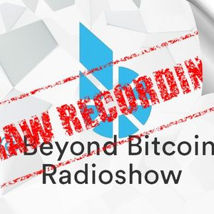 BTS Hangout(2017/10/21) - Beyond Bitcoin Radioshow [Raw recording for impatients]