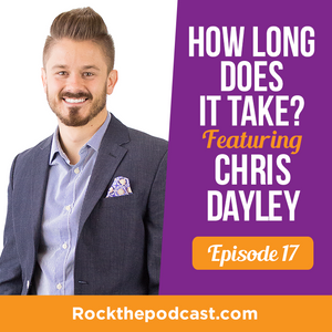 How Long Does it Take? Featuring Chris Dayley