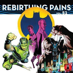 Rebirthing Pains Vol. 51
