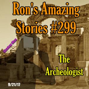 RAS #299 - The Archeologist