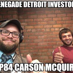 Renegade Detroit Investors Ep 84 Carson McGuire
