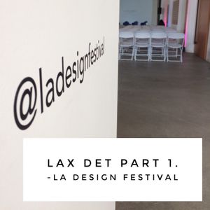 EP. 121 LA Detroit Part 2 LA Design Festival