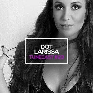 TUNECAST! 23 - DJ Dot Larissa - Teahouse DJ Set