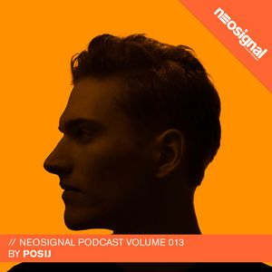 Neosignal Recordings Podcast Volume 013 | Posij