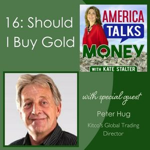 16: Should I Buy Gold with Peter Hug