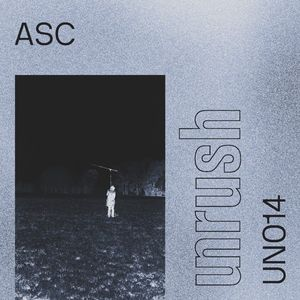 014 - Unrushed by ASC