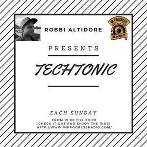 1-10-2017 Robbi Altidore - Techtonic @ http://www.inprogressradio.com