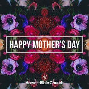 God Has A Plan :: Mother's Day 2017