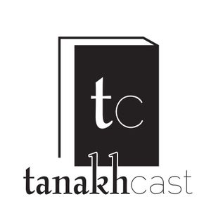 TanakhCast #106: The Bittersweet Edition