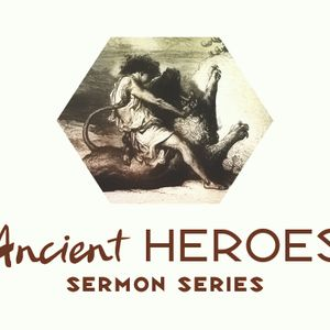 Week 3 - Ancient Heroes - Fully Trusting