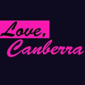 Love, Canberra - Episode 19 - 40 years