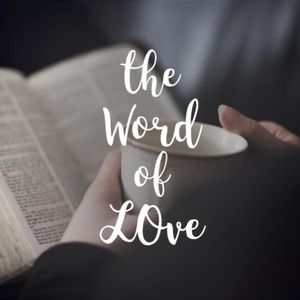 6-25-2017 The Word of Love