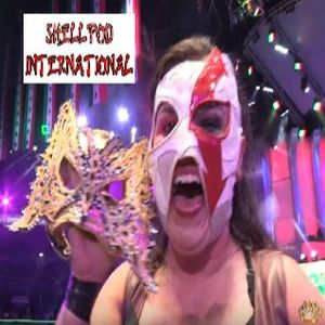 Lucha Takeover - Shellpod International - Episode 6