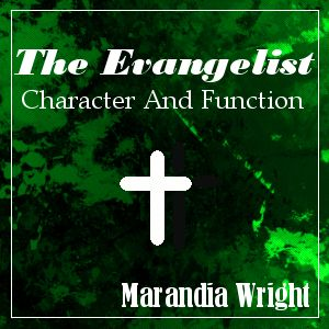 The Character And Function Of The Evangelist