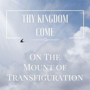 On The Mount Of Transfiguration  -  Matthew 17: 1-8