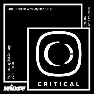 Critical Sound no.50   Shyun & Cruk   Rinse FM   03.01.18
