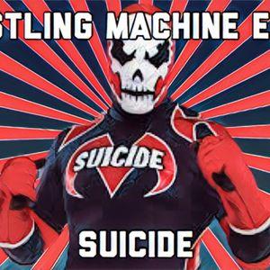 Pro Wrestling Machine Ep. 36 - Suicide
